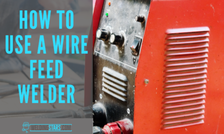 How to use a Wire Feed Welder for the First Time