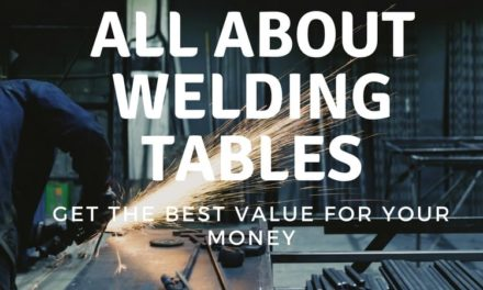 All about welding tables: Get the best value for your money
