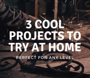 welding projects for any level