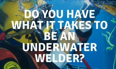 Do you have what it takes to be an underwater welder?