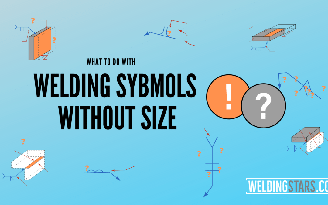 What to do when there is no size on welding symbol