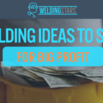 Creative Welding Ideas to Sell for Big Profits